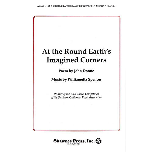 Shawnee Press At the Round Earth's Imagined Corners SATB composed by Williametta Spencer