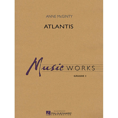 Hal Leonard Atlantis Concert Band Level 1.5 Composed by Anne McGinty