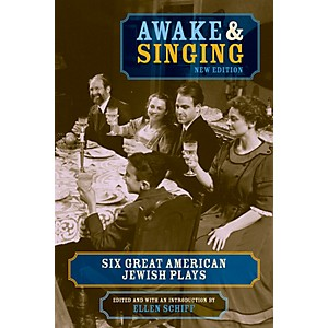 Applause Books Awake and Singing Six Great American Jewish Plays Applause...