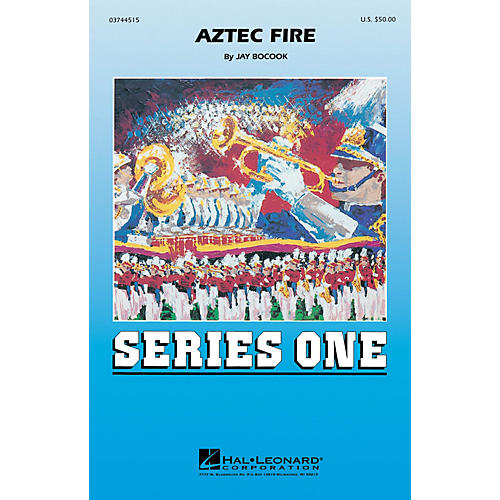 Hal Leonard Aztec Fire Marching Band Level 2 Composed by Jay Bocook