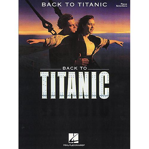 Hal Leonard Back To Titanic