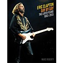 Backbeat Books Eric Clapton, Day By Day The Later Years 1983 - 2013 Book (333527)