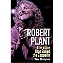 Backbeat Books Robert Plant: The Voice That Sailed The Zeppelin (120813)