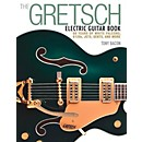 Backbeat Books The Gretsch Electric Guitar Book - 60 Years of White Falcons, 6120s, Jets, Gents, and More (120793)