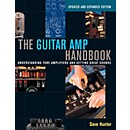 Backbeat Books The Guitar Amp Handbook: Understanding Tube Amplifiers and Getting Great Sounds (00128574)