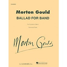 G. Schirmer Ballad for Band (Score and Parts) Concert Band Level 4-5 Composed by Morton Gould