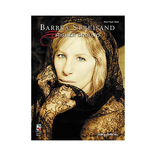 Cherry Lane Barbra Streisand - Higher Ground Piano, Vocal, Guitar Songbook