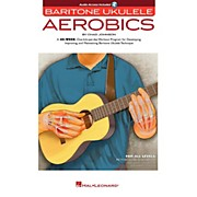 Hal Leonard Baritone Ukulele Aerobics - For All Levels: From Beginner to Advanced Book/Audio Online