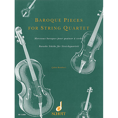 Schott Baroque Pieces for String Quartet Schott Series Softcover Composed by Various Arranged by John Kember