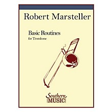 Southern Basic Routines (Trombone) Southern Music Series Composed by Robert Marsteller