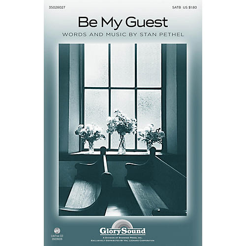 Shawnee Press Be My Guest SATB composed by Stan Pethel