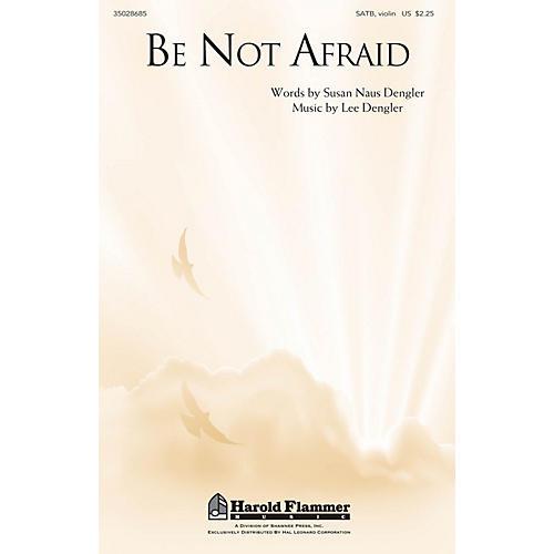 Shawnee Press Be Not Afraid SATB composed by Lee Dengler