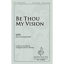 John Rich Music Press Be Thou My Vision SATB arranged by Kevin Memley