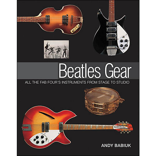 Backbeat Books Beatles Gear: All The Fab Four's Instruments From Stage To Studio