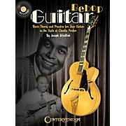 Centerstream Publishing Bebop Guitar Guitar Series Softcover with CD Written by Joseph Weidlich