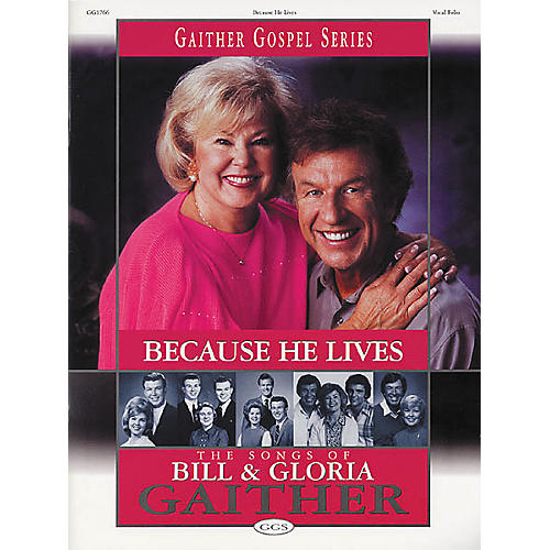 Word Music Because He Lives - The Songs of Bill and Gloria Gaither Book