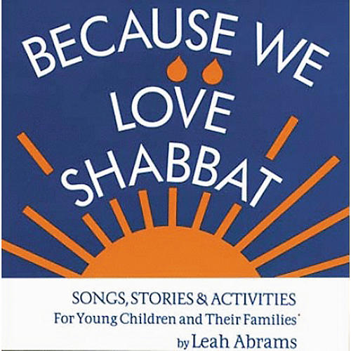 Tara Publications Because We Love Shabbat Book