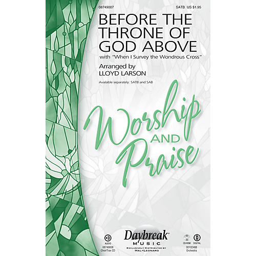 Daybreak Music Before the Throne of God Above (with When I Survey the Wondrous Cross) SAB Arranged by Lloyd Larson