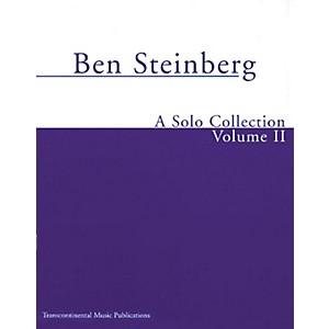 Transcontinental Music Ben Steinberg - A Solo Collection Volume II Transc... by Transcontinental Music