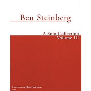 Transcontinental Music Ben Steinberg - A Solo Collection Volume III Trans... by Transcontinental Music