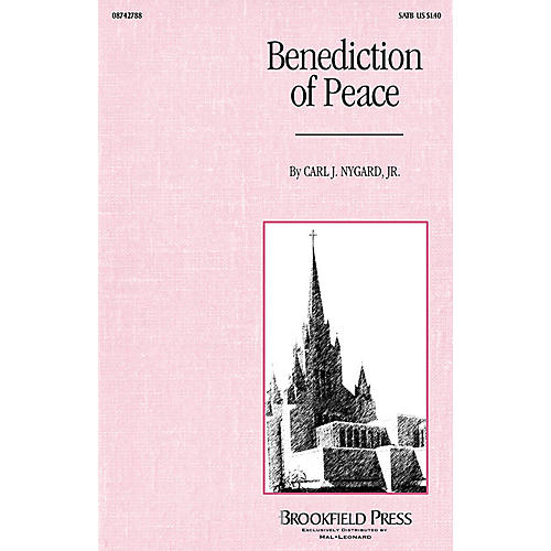 Brookfield Benediction of Peace SATB composed by Carl Nygard, Jr.