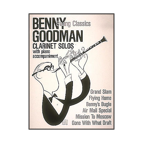 Hal Leonard Benny Goodman Swing Classics Clarinet Solos with Piano Accompaniment