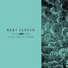 Bert Jansch - Living In The Shadows Pt 2: On The Edge Of A Dream