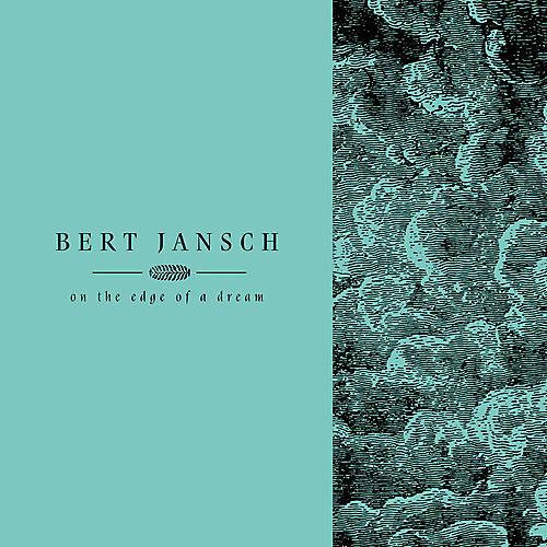 Alliance Bert Jansch - Living In The Shadows Pt 2: On The Edge Of A Dream