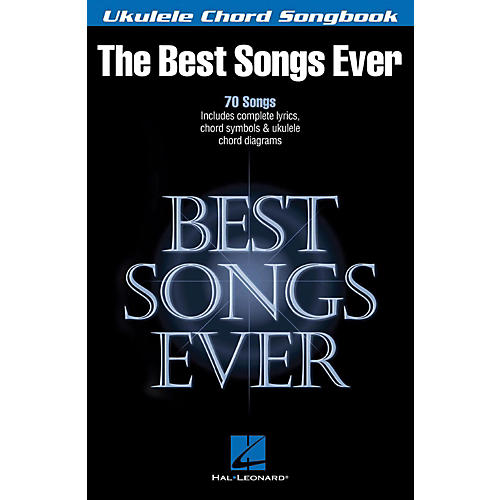 Hal Leonard Best Songs Ever - Ukulele Chord Songbook