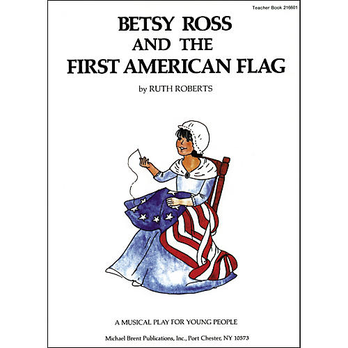 Brent Publications Betsy Ross First American Flag