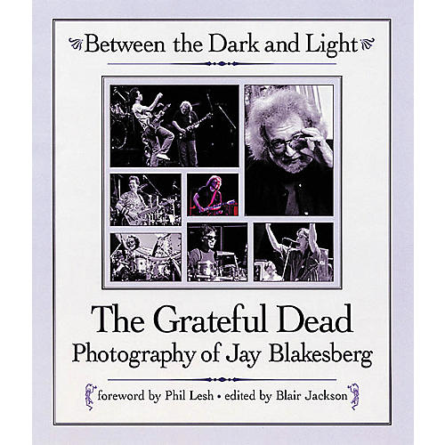 Backbeat Books Between the Dark and Light - Grateful Dead Photography Hardcover Book