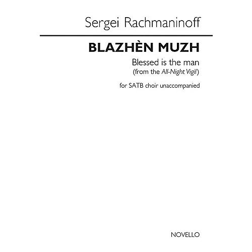 Novello Blazhen Muzh (Blessed Is the Man) (from the All-Night Vigil) SATB a cappella by Sergei Rachmaninoff