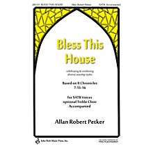 John Rich Music Press Bless This House SATB composed by Allan Robert Petker