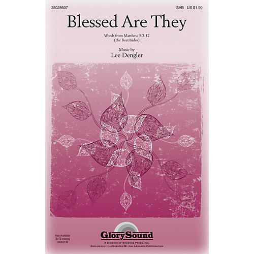 Shawnee Press Blessed Are They SATB Composed by Lee Dengler