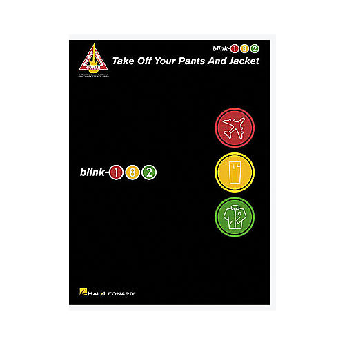 Hal Leonard Blink-182 Take Off Your Pants and Jacket Guitar Tab Book