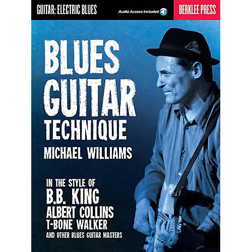 Berklee Press Blues Guitar Technique Berklee Guide Series Softcover Audio Online Written by Michael Williams
