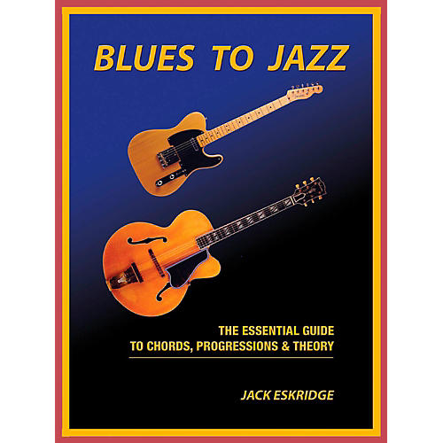 Hal Leonard Blues To Jazz - The Essential Guide To Chords, Progressions & Theory-thumbnail