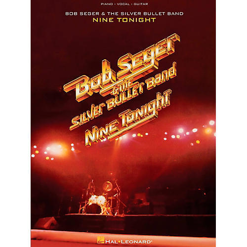 Hal Leonard Bob Seger & The Silver Bullet Band - Nine Tonight For Piano/Vocal/Guitar