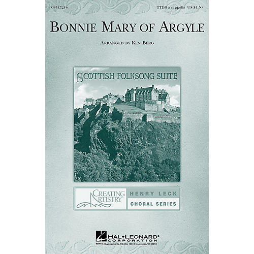 Hal Leonard Bonnie Mary of Argyle (from Scottish Folksong Suite) TTBB A Cappella arranged by Ken Berg