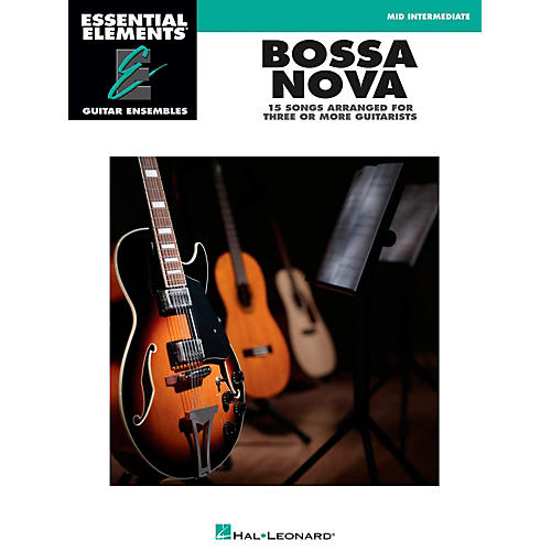 Hal Leonard Bossa Nova - Essential Elements Guitar Ensembles Series-thumbnail