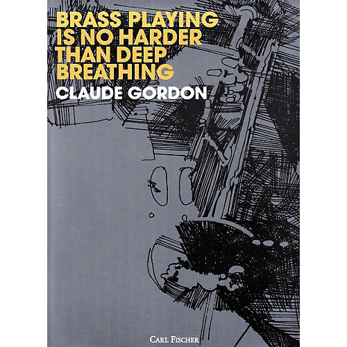 Carl Fischer Brass Playing Is No Harder Than Deep Breathing
