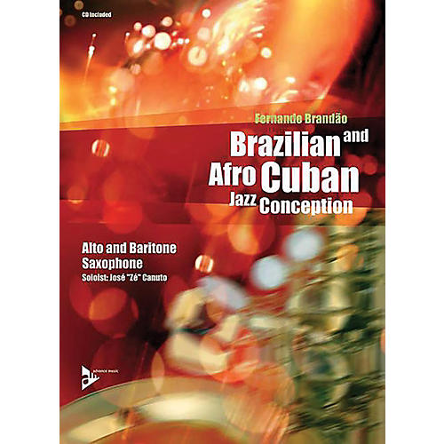 ADVANCE MUSIC Brazilian and Afro-Cuban Jazz Conception: Alto and Baritone Saxophone Book & CD-thumbnail