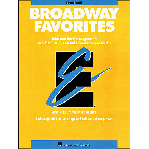 Hal Leonard Broadway Favorites Trombone Essential Elements Band
