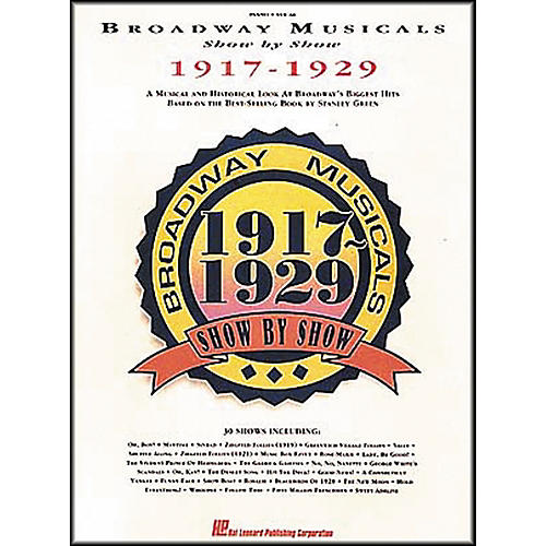 Hal Leonard Broadway Musicals Show by Show 1917-1929 Book