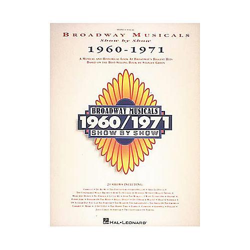 Hal Leonard Broadway Musicals Show by Show 1960-1971 Book