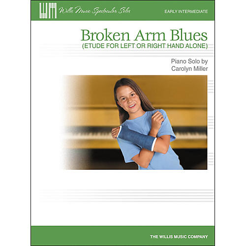 Willis Music Broken Arm Blues (Etude for Left Or Right Hand Alone) Early Intermediate Piano Solo by Carolyn Miller-thumbnail
