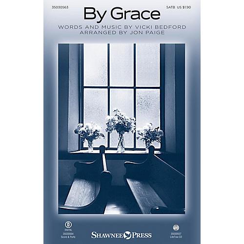 Shawnee Press By Grace SATB arranged by Jon Paige