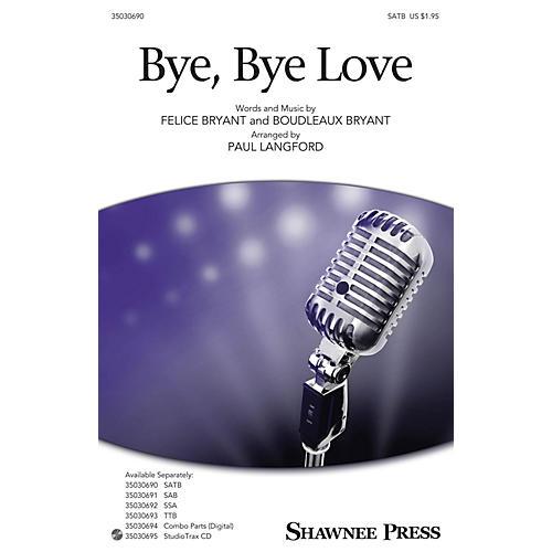 Shawnee Press Bye, Bye Love SATB arranged by Paul Langford
