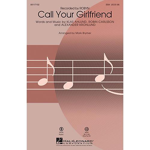 Hal Leonard Call Your Girlfriend (SSA) SSA by Robyn arranged by Mark Brymer
