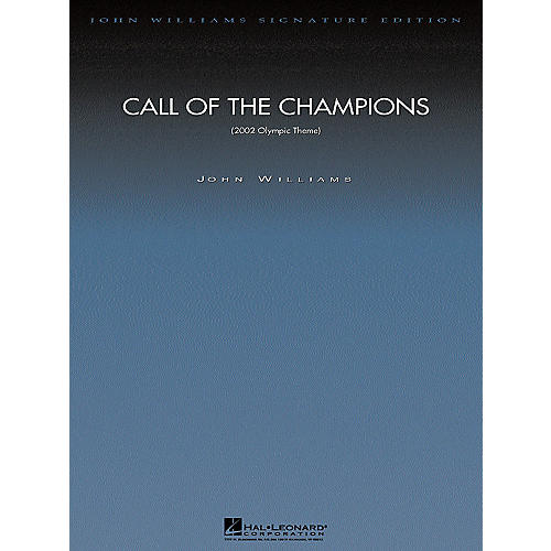 Hal Leonard Call of the Champions (Score and Parts) Composed by John Williams
